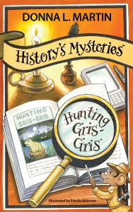 HISTORY'S MYSTERIES: Hunting Gris-Gris by Donna L Martin